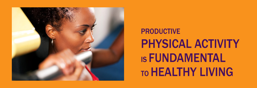 Productive physical activity is fundamental to healthy living