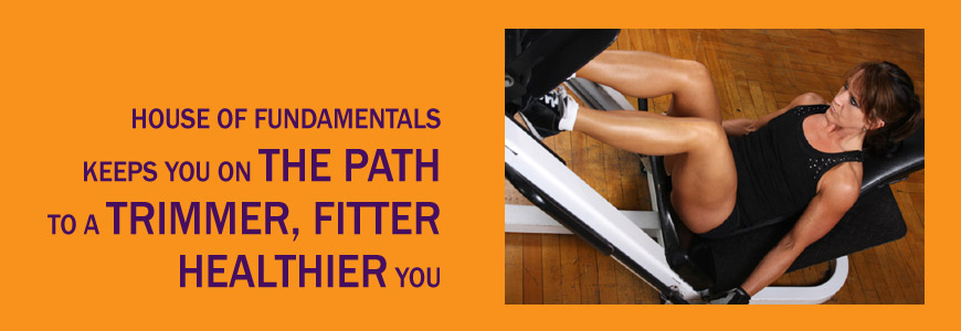 House of Fundamentals keeps you the path to a trimmer fitter healthier you